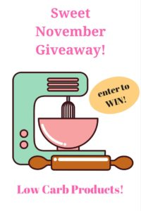 Sweet November Giveaway! (Low Carb Products)