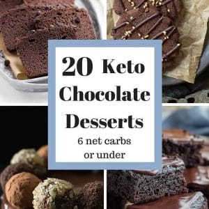 20 Decadent Chocolate Keto Desserts Under 6 net carbs!
