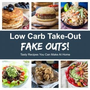 Low Carb Take Out Fake Outs! Tasty recipes you can make at home.